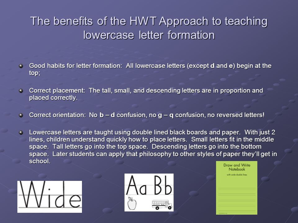 The benefits of the HWT Approach to teaching lowercase letter formation