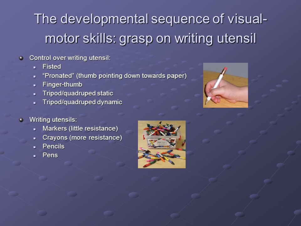 The developmental sequence of visual-motor skills: grasp on writing utensil