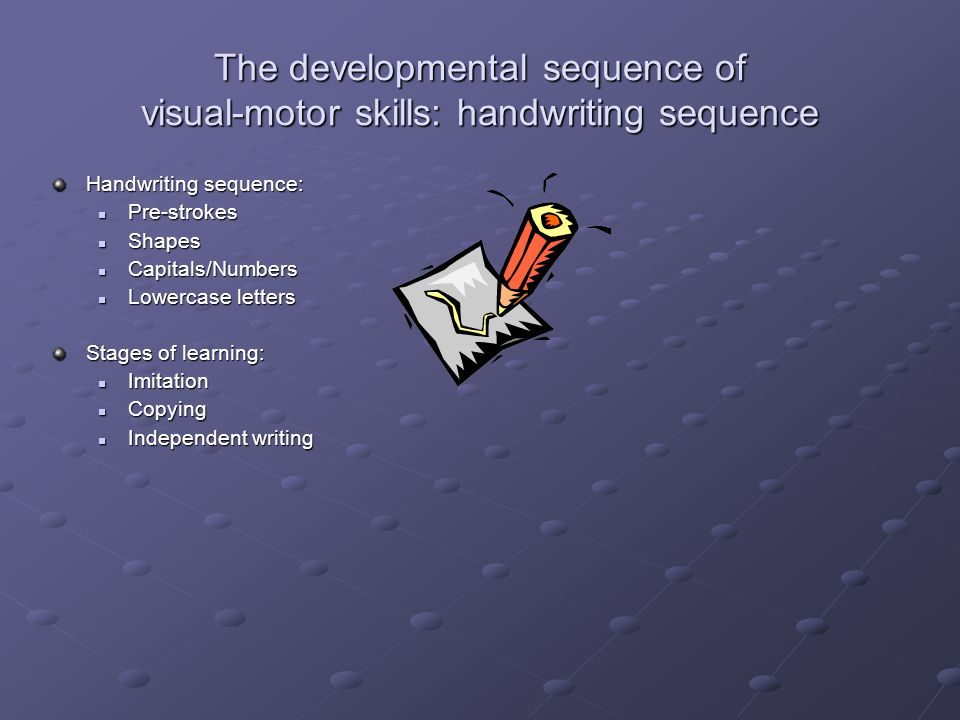 The developmental sequence of visual-motor skills: handwriting sequence