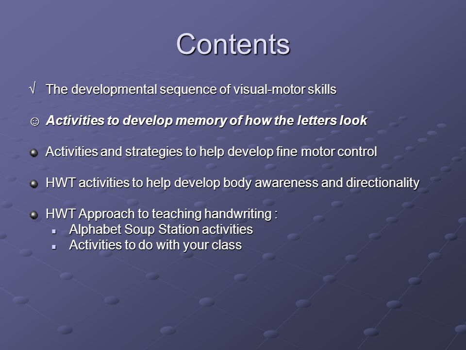 Contents √ The developmental sequence of visual-motor skills