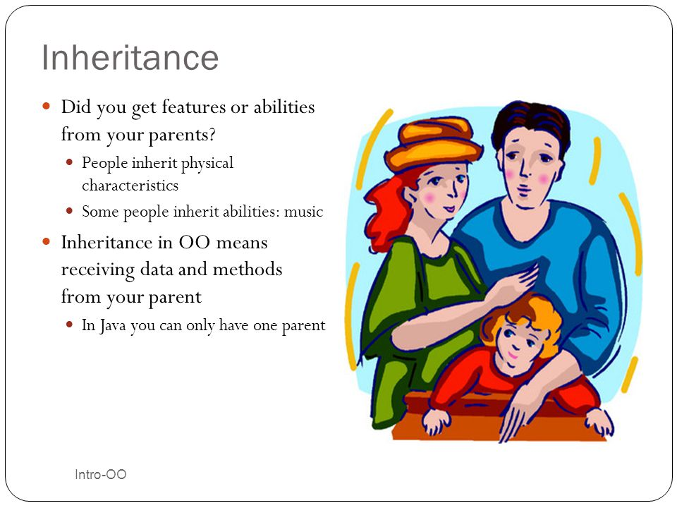 Inheritance Did you get features or abilities from your parents