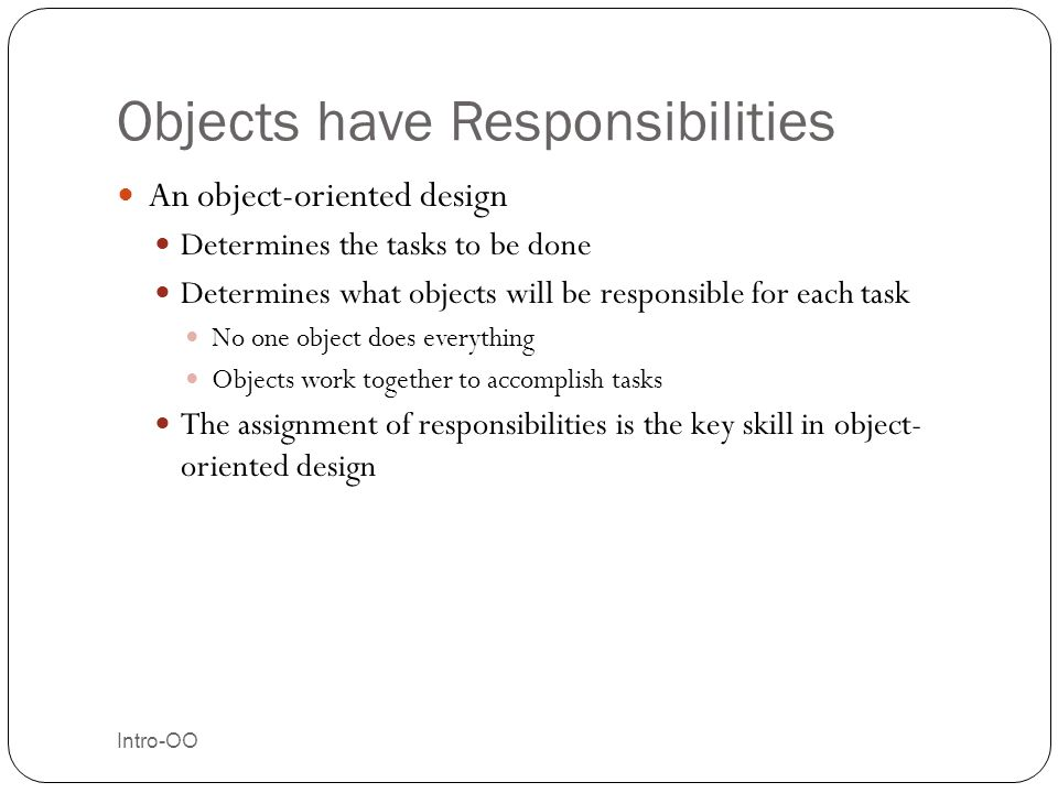 Objects have Responsibilities