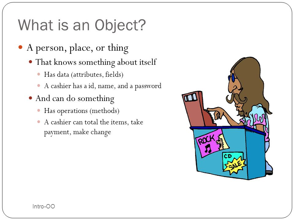 What is an Object A person, place, or thing