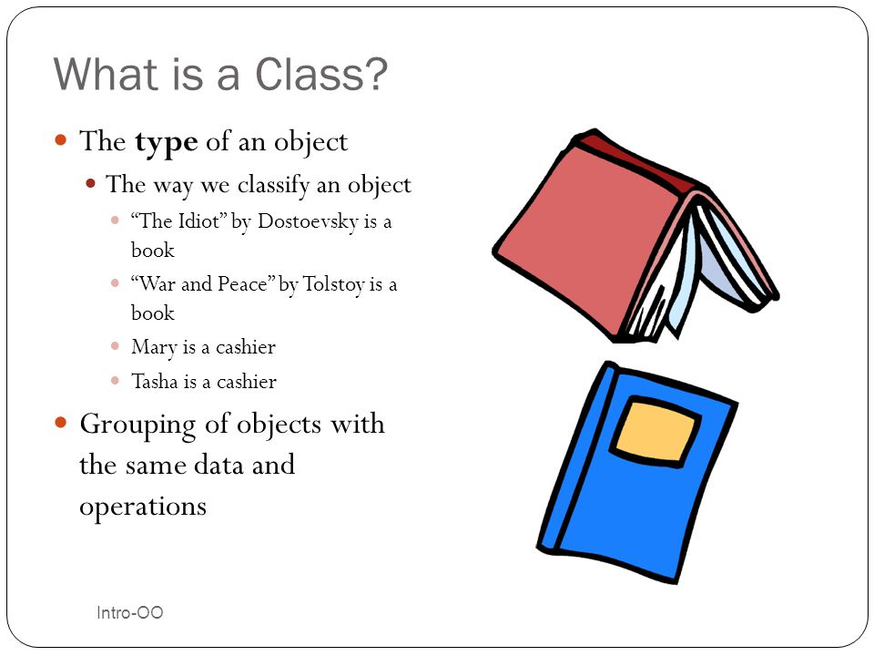 What is a Class The type of an object