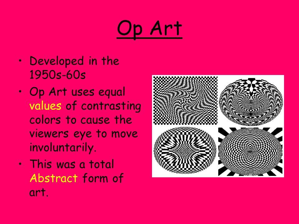 Op Art Developed in the 1950s-60s