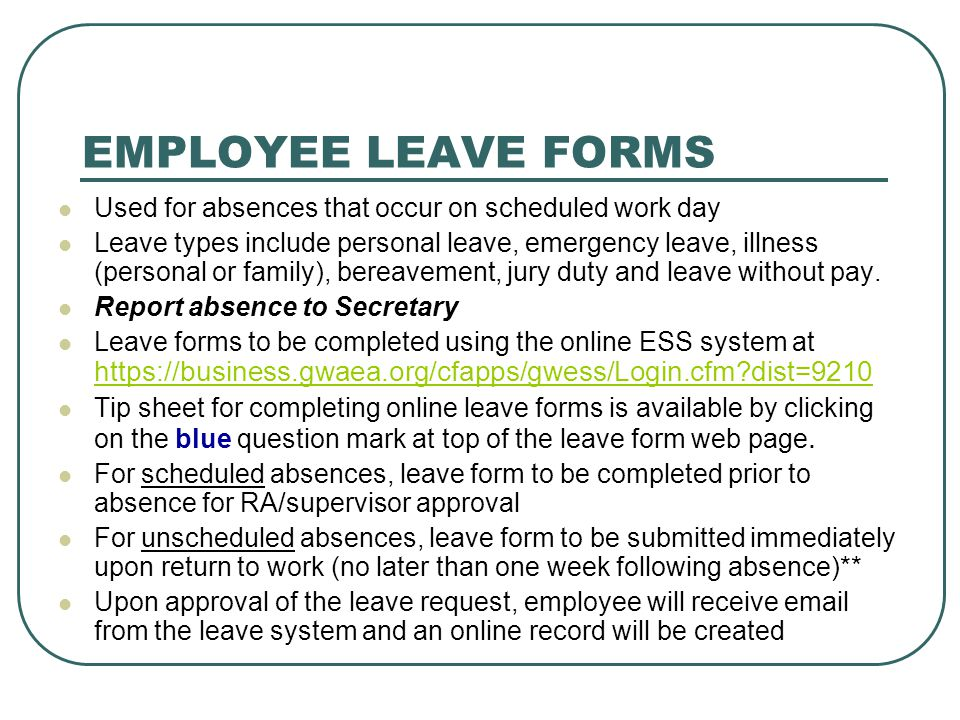 EMPLOYEE LEAVE FORMS Used for absences that occur on scheduled work day.