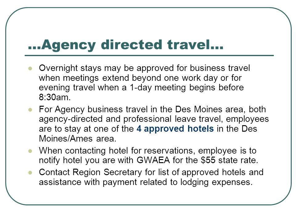 …Agency directed travel…
