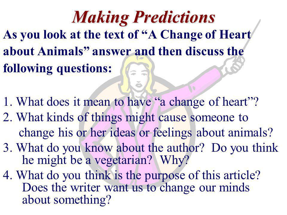 Making Predictions As you look at the text of A Change of Heart