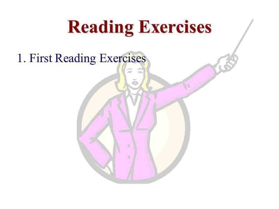 Reading Exercises 1. First Reading Exercises