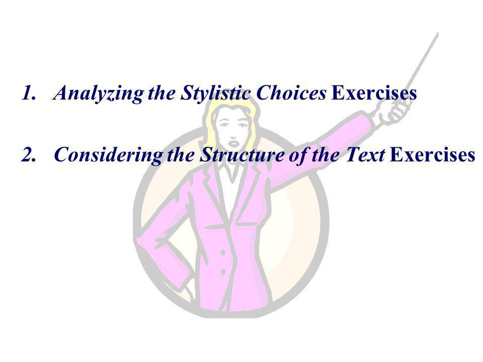 Analyzing the Stylistic Choices Exercises