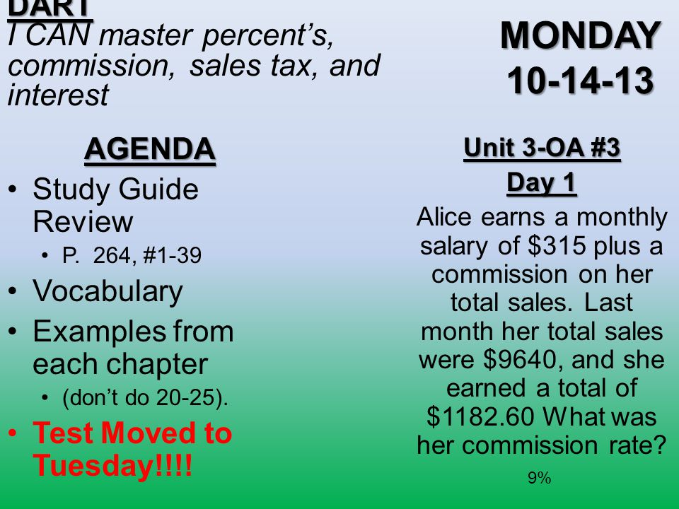 DART I CAN master percent's, commission, sales tax, and interest. MONDAY 10-14-13. AGENDA. Study Guide Review.