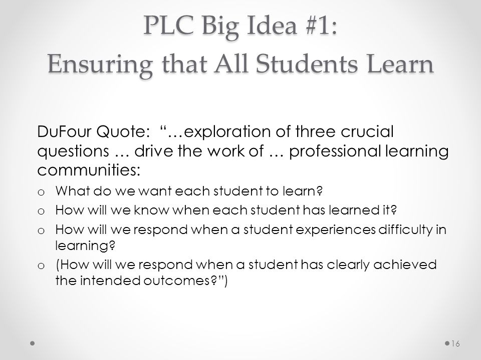 PLC Big Idea #1: Ensuring that All Students Learn