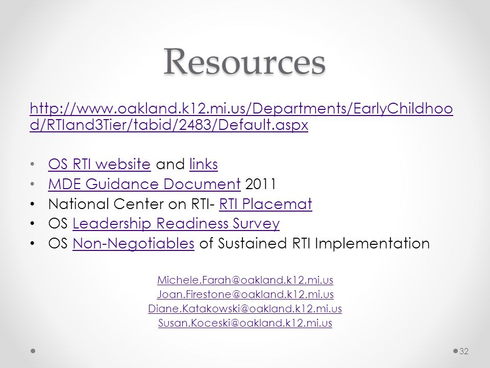 Resources http://www.oakland.k12.mi.us/Departments/EarlyChildhood/RTIand3Tier/tabid/2483/Default.aspx.