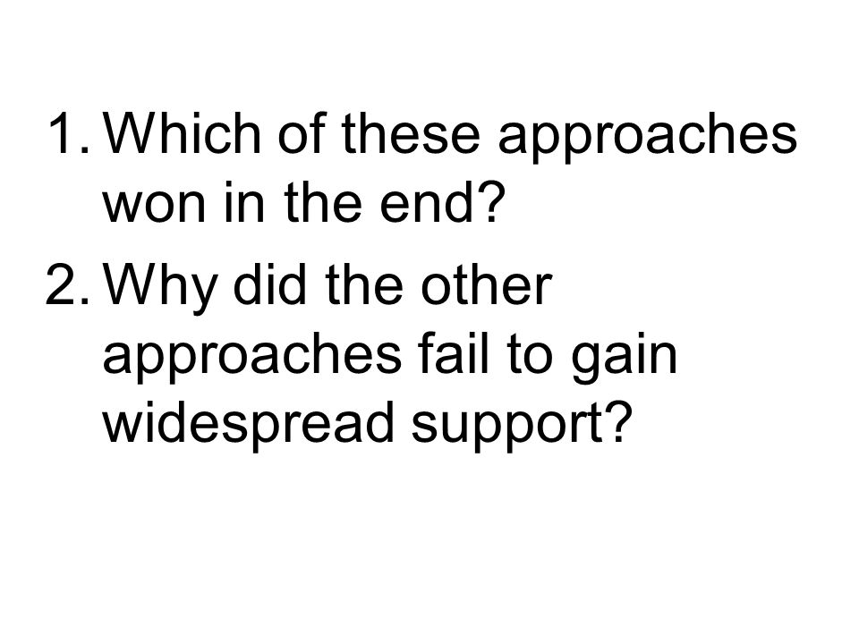 Which of these approaches won in the end