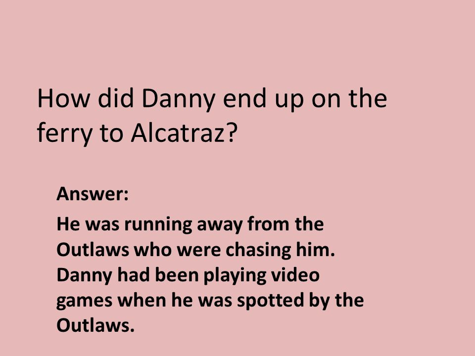 How did Danny end up on the ferry to Alcatraz