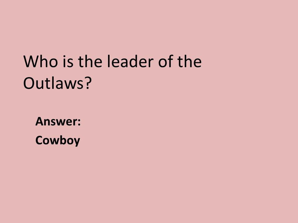 Who is the leader of the Outlaws
