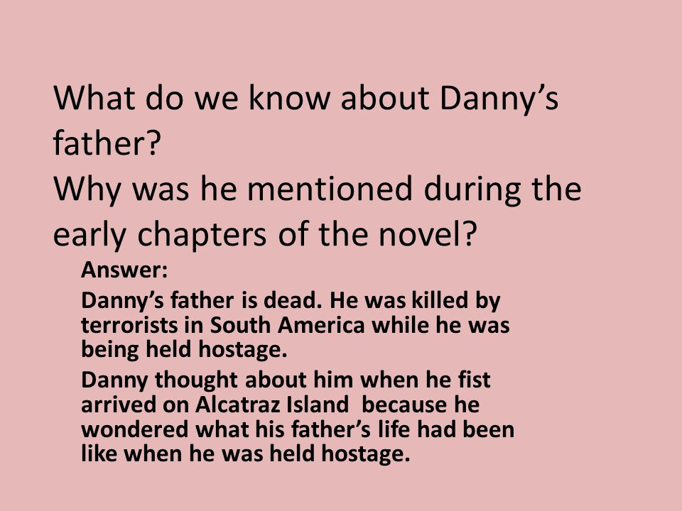 What do we know about Danny's father