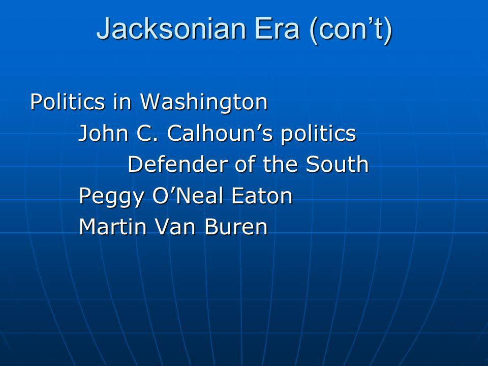 Jacksonian Era (con't)
