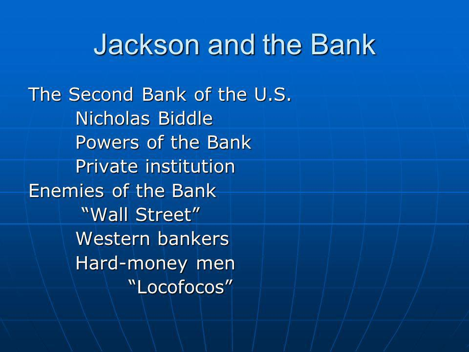 Jackson and the Bank The Second Bank of the U.S. Nicholas Biddle