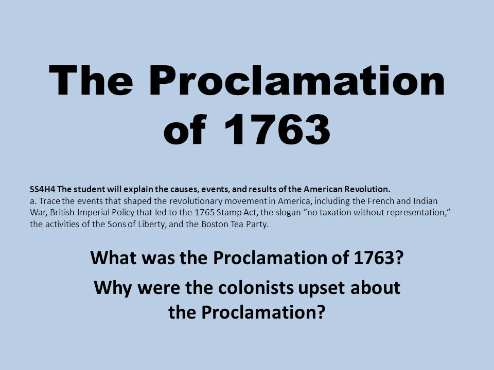 The Proclamation of 1763 What was the Proclamation of 1763
