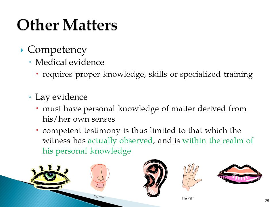 Other Matters Competency Medical evidence Lay evidence