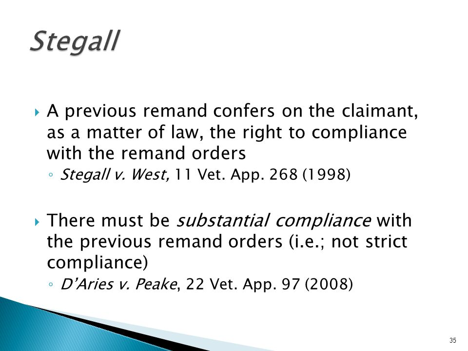 Stegall A previous remand confers on the claimant, as a matter of law, the right to compliance with the remand orders.