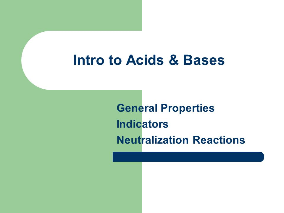 General Properties Indicators Neutralization Reactions