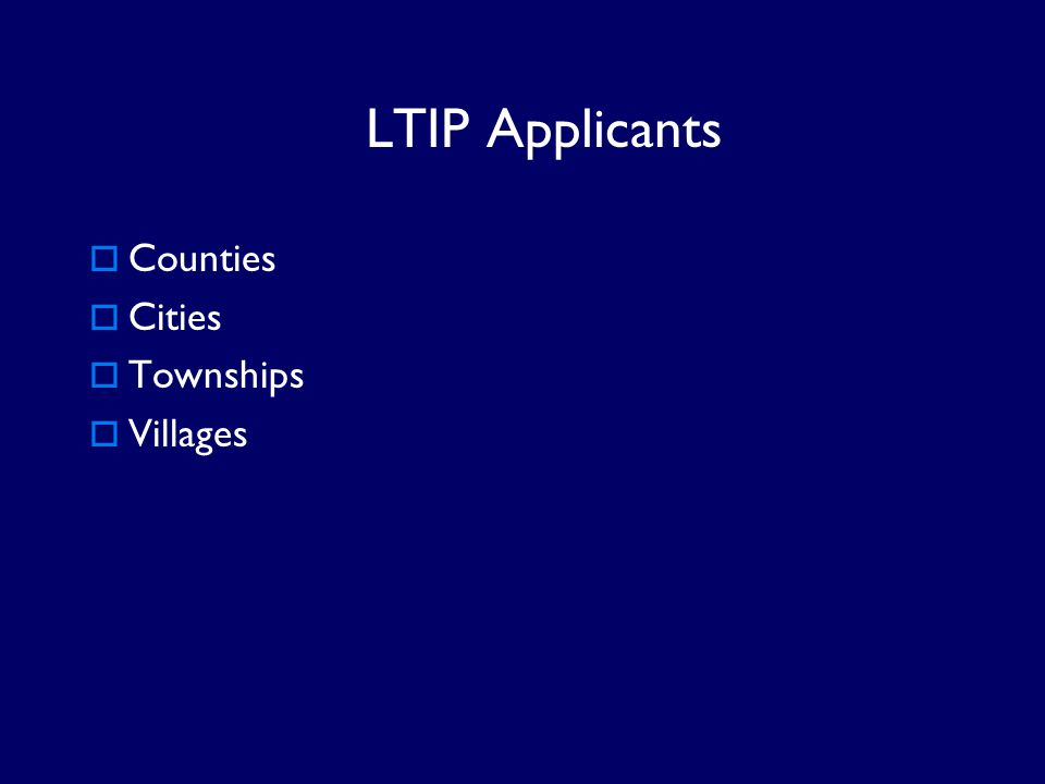 LTIP Applicants Counties Cities Townships Villages LTIP Applicants