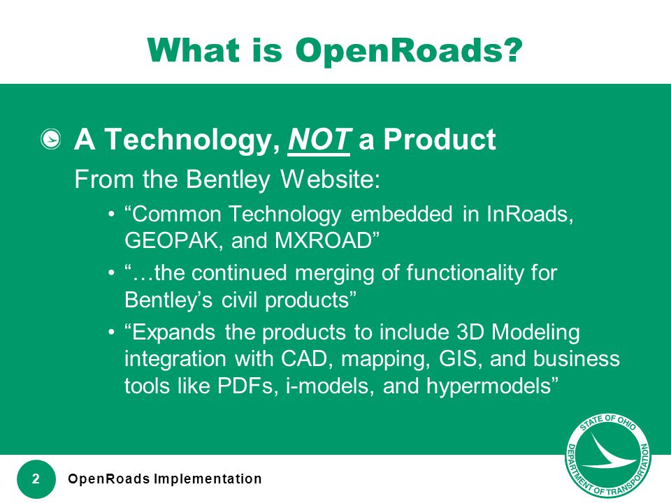 What is OpenRoads A Technology, NOT a Product
