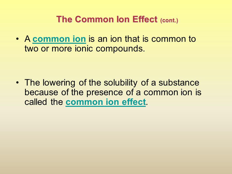 The Common Ion Effect (cont.)