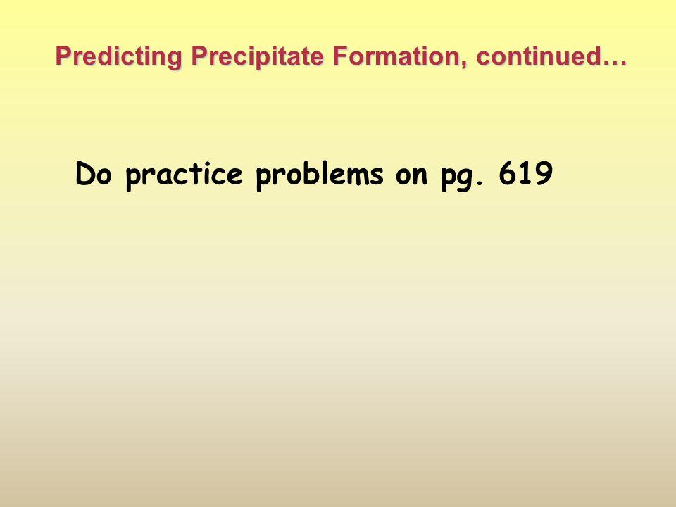 Predicting Precipitate Formation, continued…