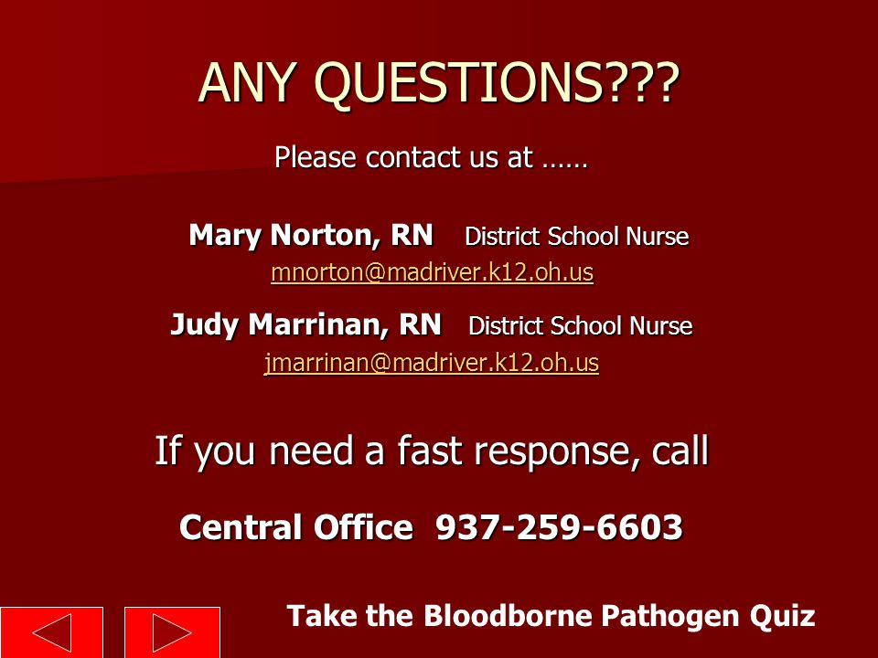 ANY QUESTIONS Mary Norton, RN District School Nurse