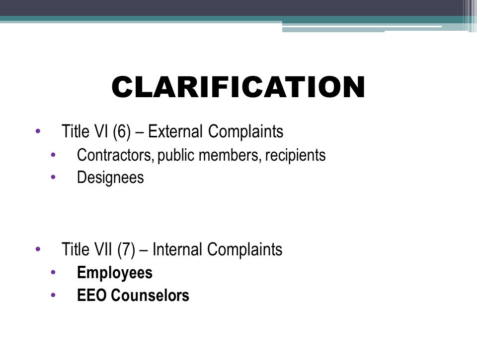 CLARIFICATION Title VI (6) – External Complaints
