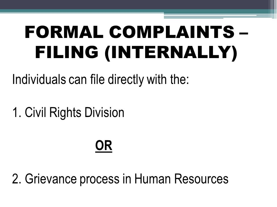 FORMAL COMPLAINTS – FILING (INTERNALLY)