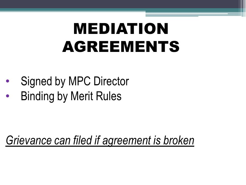 MEDIATION AGREEMENTS Signed by MPC Director Binding by Merit Rules