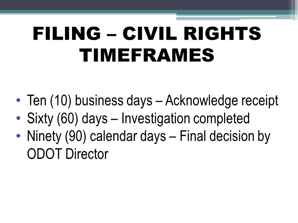 FILING – CIVIL RIGHTS TIMEFRAMES