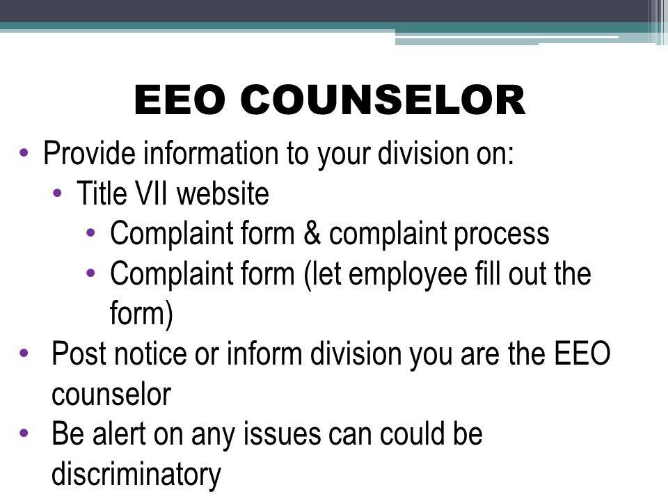 EEO COUNSELOR Provide information to your division on: