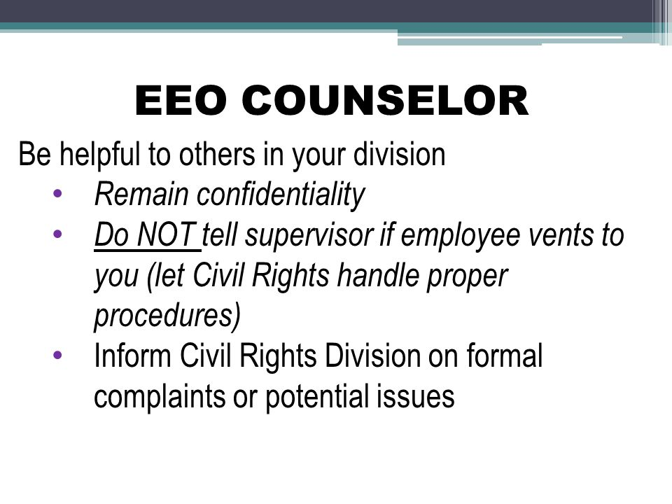 EEO COUNSELOR Be helpful to others in your division