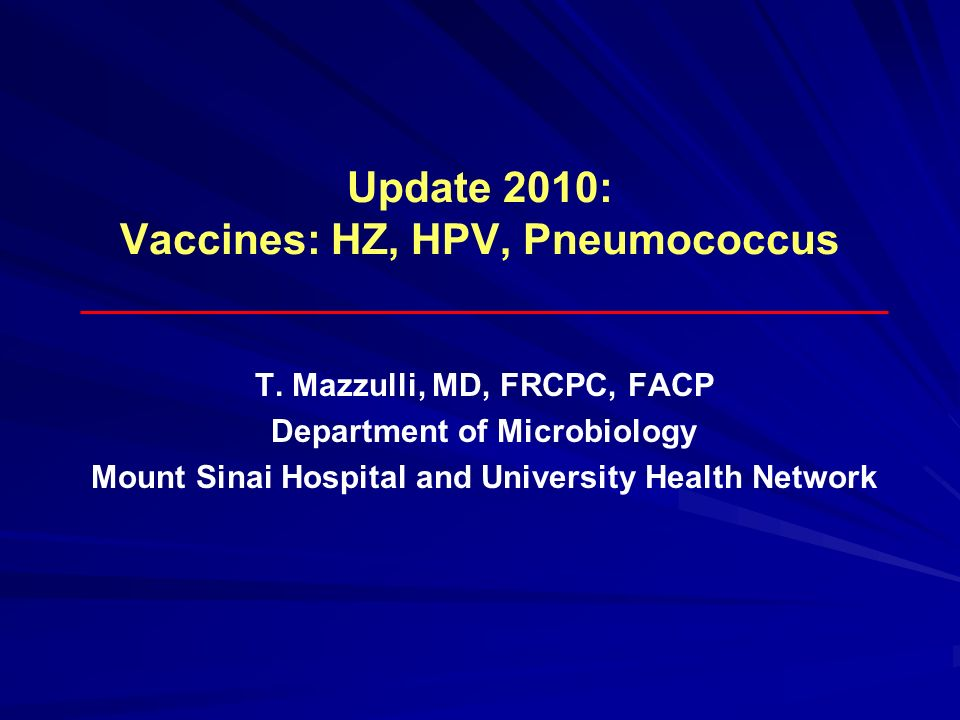 Update 2010: Vaccines: HZ, HPV, Pneumococcus