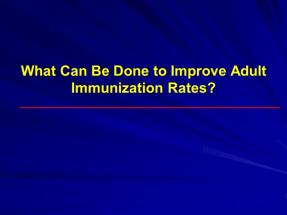 What Can Be Done to Improve Adult Immunization Rates