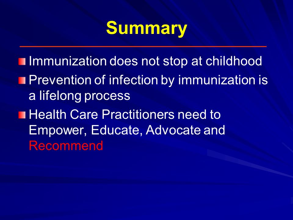 Summary Immunization does not stop at childhood