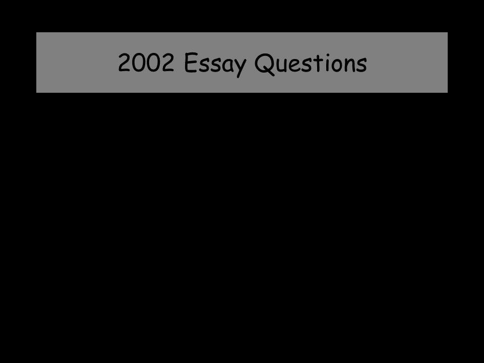2002 Essay Questions