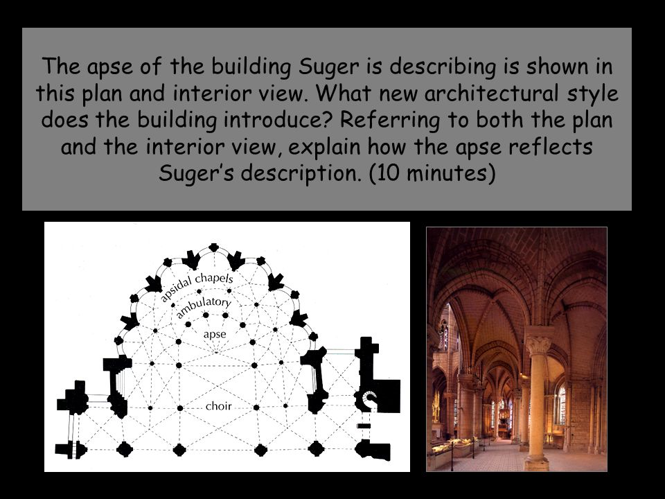 The apse of the building Suger is describing is shown in this plan and interior view.
