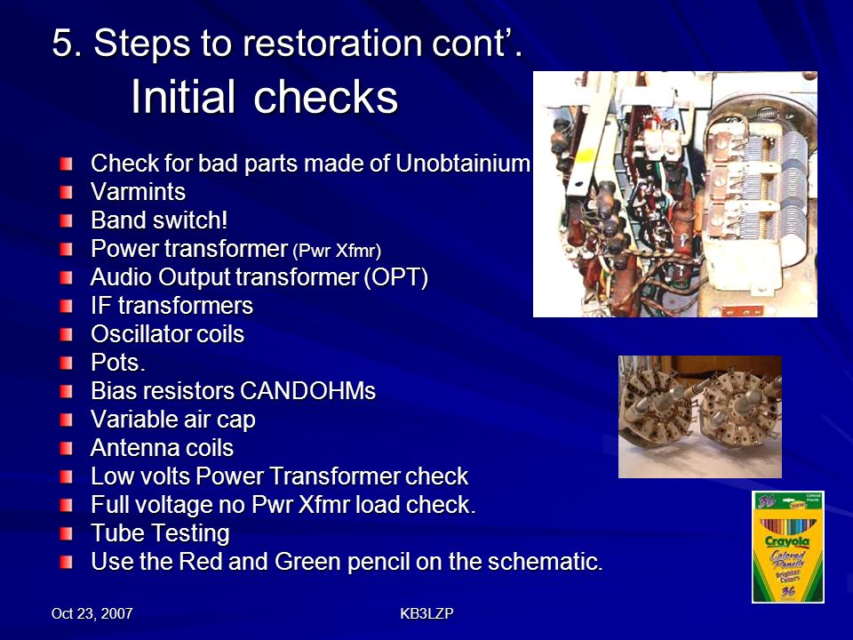 5. Steps to restoration cont'. Initial checks