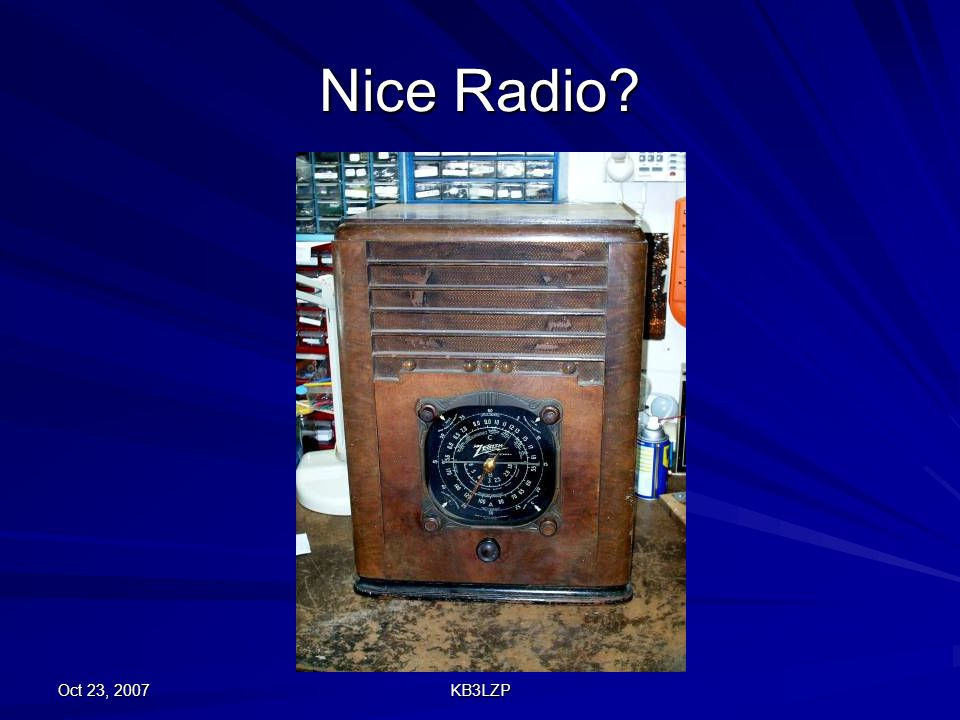Nice Radio Oct 23, 2007 KB3LZP