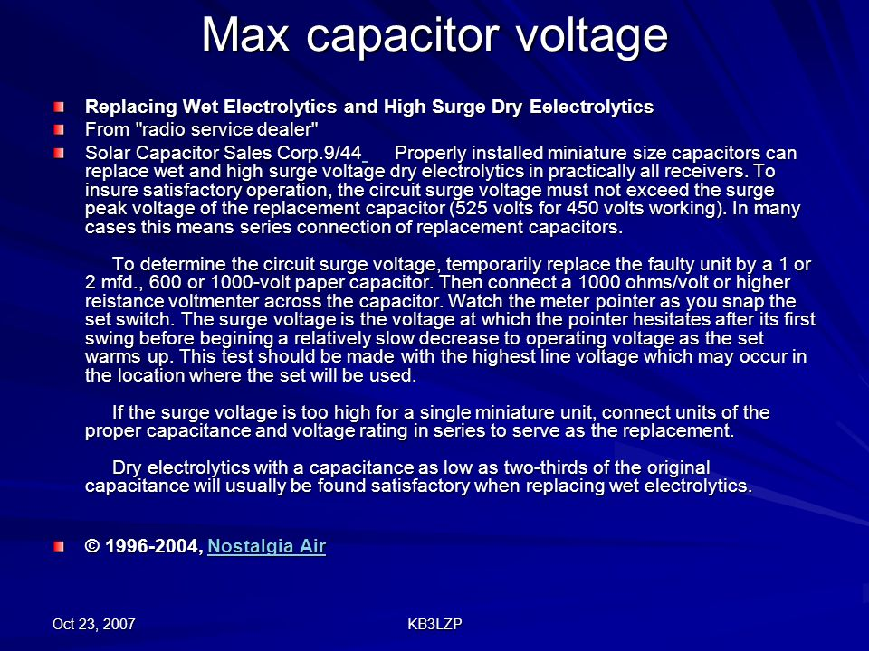 Max capacitor voltage Replacing Wet Electrolytics and High Surge Dry Eelectrolytics. From radio service dealer