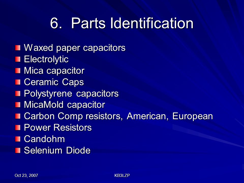 6. Parts Identification Waxed paper capacitors Electrolytic