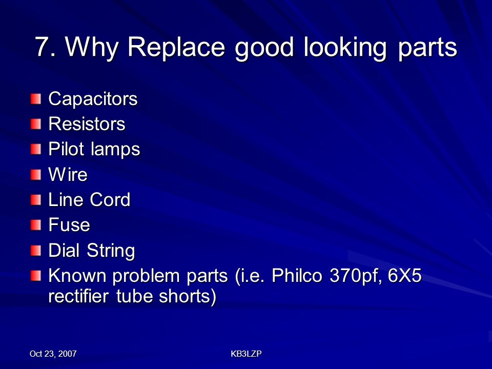 7. Why Replace good looking parts