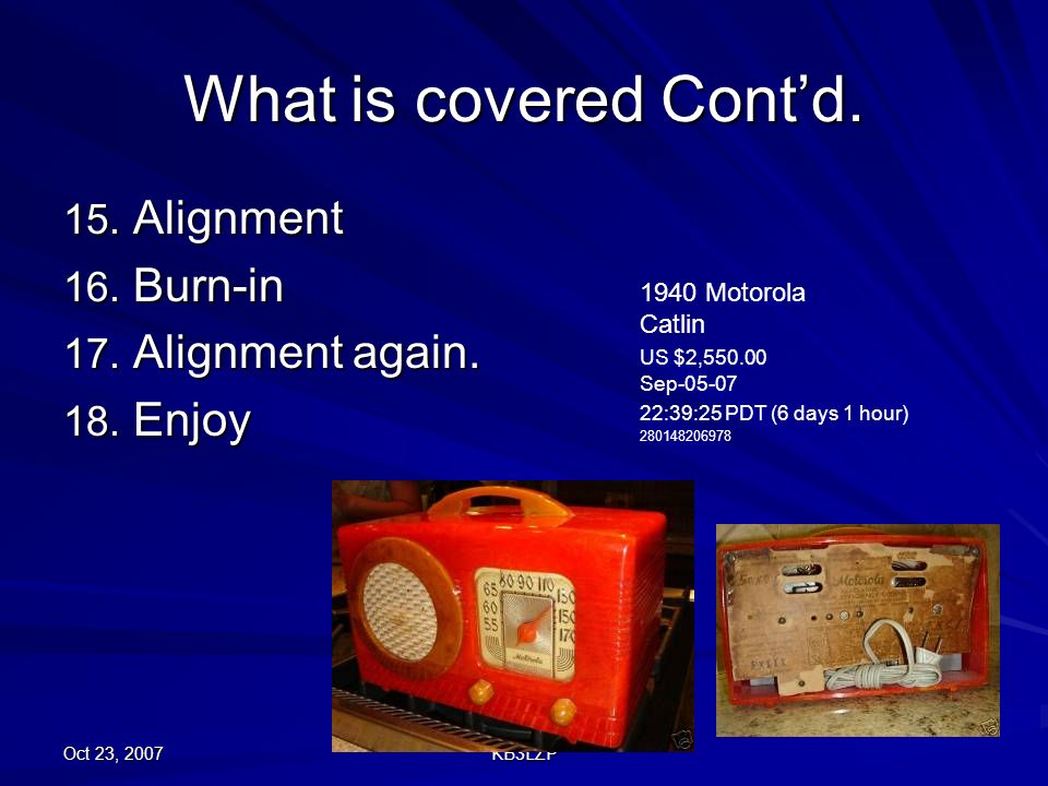 What is covered Cont'd. Alignment Burn-in Alignment again. Enjoy