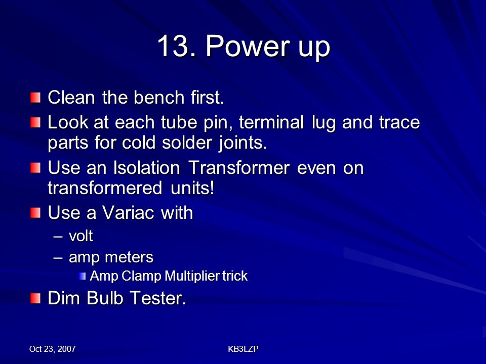 13. Power up Clean the bench first.